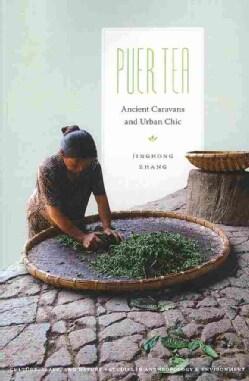 Puer Tea: Ancient Caravans and Urban Chic (Paperback)