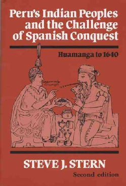Peru`s Indian Peoples and the Challenge of Spanish Conquest (Paperback)