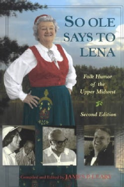 So Ole Says to Lena: Folk Humor of the Upper Midwest (Paperback)