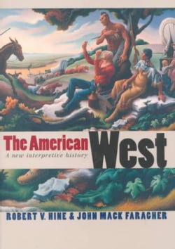 The American West: A New Interpretive History (Paperback)