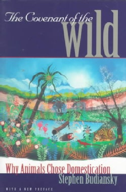 The Covenant of the Wild: Why Animals Chose Domestication (Paperback)