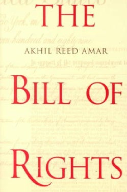 The Bill of Rights: Creation and Reconstruction (Paperback)