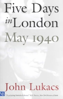 Five Days in London, May 1940 (Paperback)