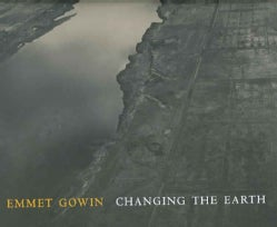 Emmet Gowin: Changing the Earth (Hardcover)