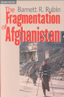 The Fragmentation of Afghanistan: State Formation and Collapse in the International System (Paperback)