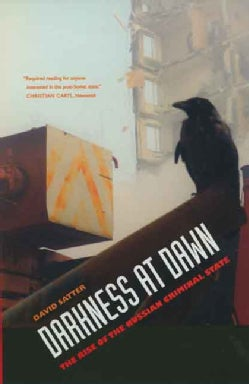 Darkness At Dawn: The Rise Of The Russian Criminal State (Paperback)