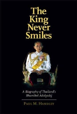 The King Never Smiles: A Biography of Thailand's Bhumibol Adulyadej (Hardcover)