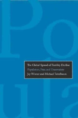 The Global Spread of Fertility Decline: Population, Fear, and Uncertainty (Hardcover)