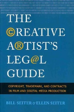 The Creative Artist's Legal Guide: Copyright, Trademark, and Contracts in Film and Digital Media Production (Paperback)