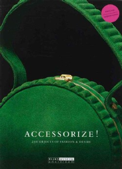 Accessorize!: 250 Objects of Fashion & Desire (Paperback)