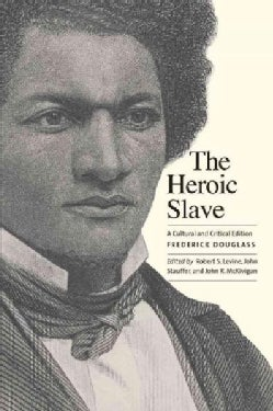 The Heroic Slave: A Cultural and Critical Edition (Paperback)