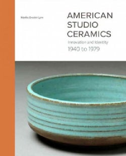 American Studio Ceramics: Innovation and Identity, 1940 to 1979 (Hardcover)