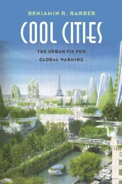 Cool Cities: Urban Sovereignty and the Fix for Global Warming (Hardcover)