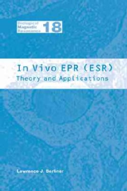 In Vivo Epr (Esr): Theory and Applications (Hardcover)