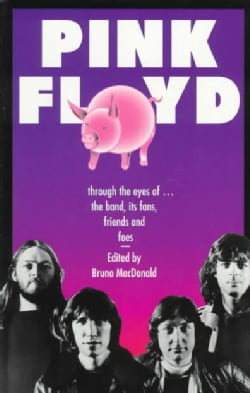Pink Floyd: Through the Eyes of ... the Band, Its Fans, Friends and Foes (Paperback)