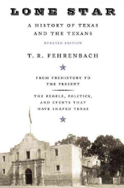 Lone Star: A History of Texas and the Texans (Paperback)