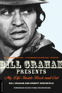 Bill Graham Presents: My Life Inside Rock and Out (Paperback)
