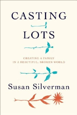 Casting Lots: Creating a Family in a Beautiful, Broken World (Hardcover)