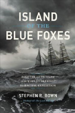 Island of the Blue Foxes: Disaster and Triumph on the World's Greatest Scientific Expedition (Hardcover)