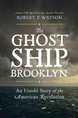 The Ghost Ship of Brooklyn: An Untold Story of the American Revolution (Hardcover)