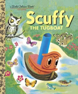 Scuffy the Tugboat: And His Adventures Down the River (Hardcover)