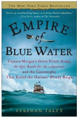 Empire of Blue Water: Captain Morgan's Great Pirate Army, the Epic Battle for the Americas, and the Catastrophe T... (Paperback)