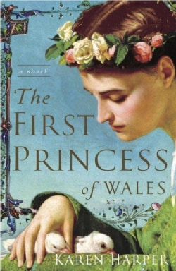 The First Princess of Wales: A Novel (Paperback)