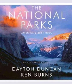 The National Parks: America's Best Idea: An Illustrated History (Hardcover)
