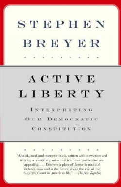 Active Liberty: Interpreting Our Democratic Constitution (Paperback)
