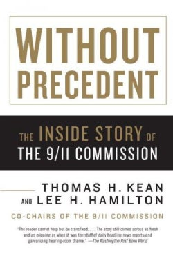 Without Precedent: The Inside Story of the 9/11 Commission (Paperback)