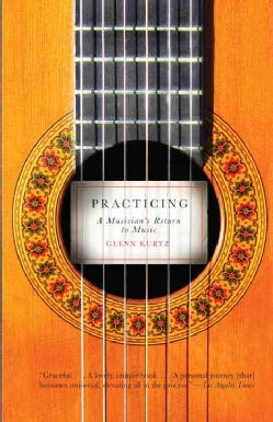 Practicing: A Musician's Return to Music (Paperback)