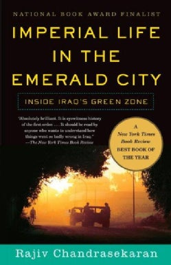 Imperial Life in the Emerald City: Inside Iraq's Green Zone (Paperback)