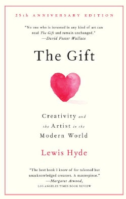 The Gift: Creativity and the Artist in the Modern World (Paperback)