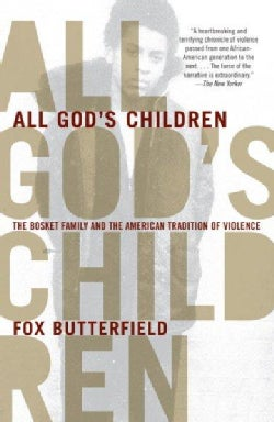 All God's Children: The Bosket Family and the American Tradition of Violence (Paperback)