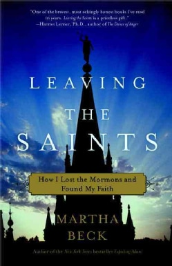 Leaving the Saints: How I Lost the Mormons and Found My Faith (Paperback)