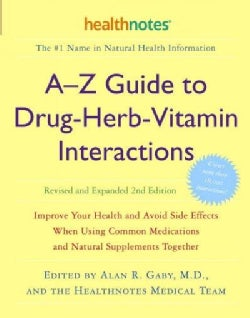 A-z Guide to Drug-herb-vitamin Interactions: Improve Your Health And Avoid Side Effects When Using Common Medicat... (Paperback)