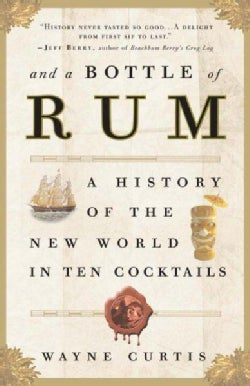 And a Bottle of Rum: A History of the New World in Ten Cocktails (Paperback)