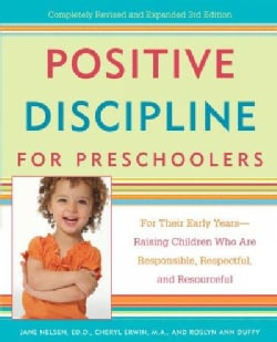 Positive Discipline for Preschoolers: For Their Early Years-Raising Children Who Are Responsible, Respectful, And... (Paperback)