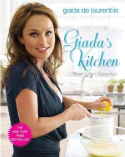 Giada's Kitchen: New Italian Favorites (Hardcover)