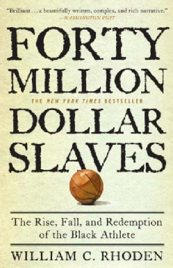 40 Million Dollar Slaves: The Rise, Fall, and Redemption of the Black Athlete (Paperback)