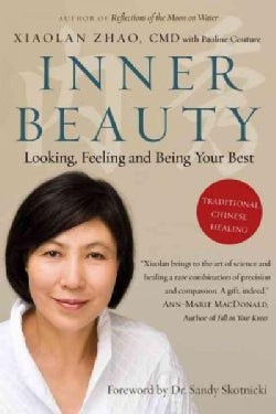 Inner Beauty: Looking, Feeling and Being Your Best Through Traditional Chinese Healing (Paperback)