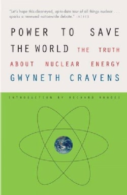 Power to Save the World: The Truth About Nuclear Energy (Paperback)