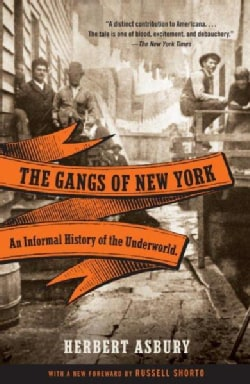 The Gangs of New York: An Informal History of the Underworld (Paperback)