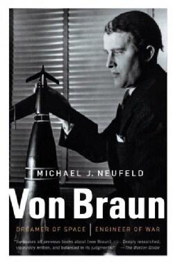 Von Braun: Dreamer of Space, Engineer of War (Paperback)
