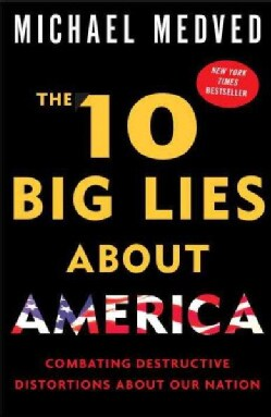 The 10 Big Lies About America: Combating Destructive Distortions About Our Nation (Paperback)
