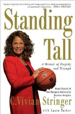 Standing Tall: A Memoir of Tragedy and Triumph (Paperback)