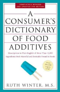 A Consumer's Dictionary of Food Additives: Descriptions in Plain English of More Than 12,000 Ingredients Both Har... (Paperback)