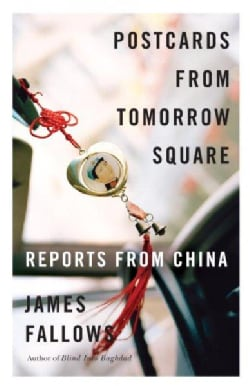 Postcards from Tomorrow Square: Reports from China (Paperback)