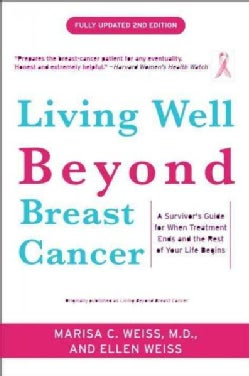 Living Well Beyond Breast Cancer: A Survivor's Guide for When Treatment Ends and the Rest of Your Life Begins (Paperback)