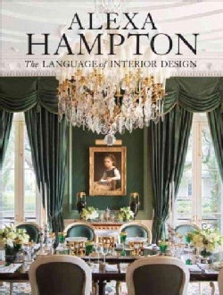 Alexa Hampton: The Language of Interior Design (Hardcover)